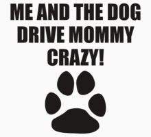 Me And The Dog Drive Mommy Crazy One Piece - Short Sleeve