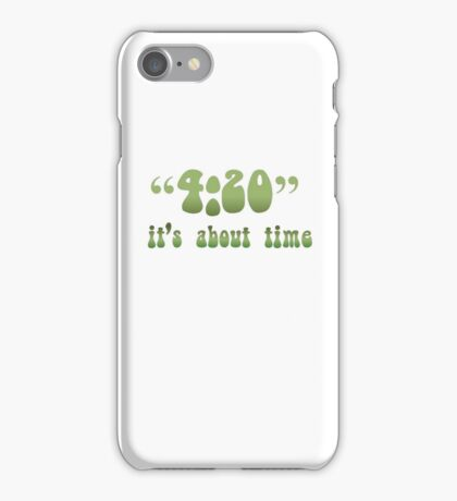 4.20 It's About Time iPhone Case/Skin