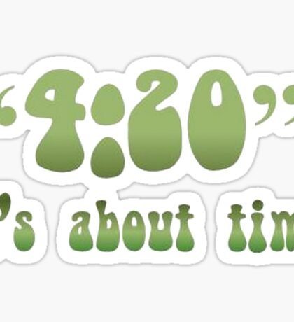 4.20 It's About Time Sticker
