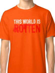 This world is rotten Classic T-Shirt