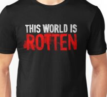 This world is rotten Unisex T-Shirt