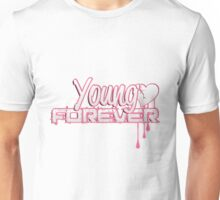 Young Forever  Unisex T-Shirt