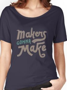 Makers Women's Relaxed Fit T-Shirt