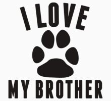 I Love My Dog Brother Kids Tee