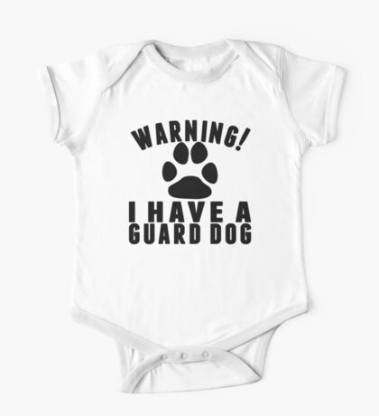 Warning I Have A Guard Dog One Piece - Short Sleeve