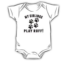 My Siblings Play Ruff One Piece - Short Sleeve
