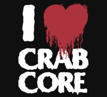 I LOVE CRABCORE by DropBass