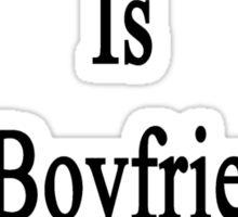 Hockey Is My Boyfriend's Therapy Sticker
