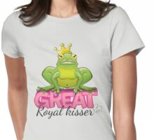 Great Royal Kisser Womens Fitted T-Shirt