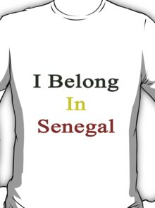 I Belong In Senegal T-Shirt