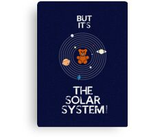 """But it's the Solar System!"" - with text Canvas Print"