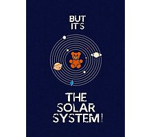 """But it's the Solar System!"" - with text Photographic Print"