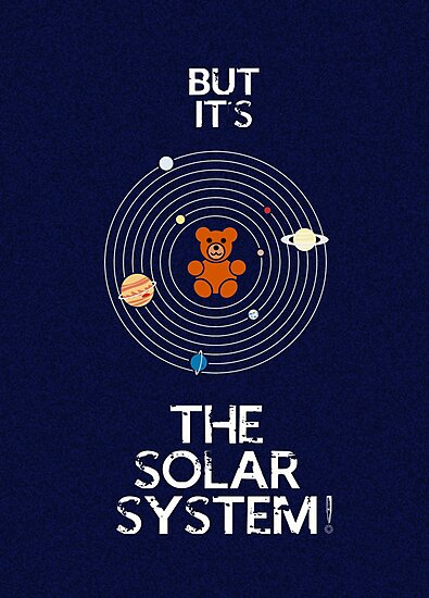 """""""But it's the Solar System!"""" - with text by SallySparrowFTW"""