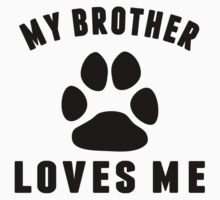 My Dog Brother Loves Me One Piece - Short Sleeve
