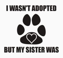 My Dog Sister Was Adopted Baby Tee