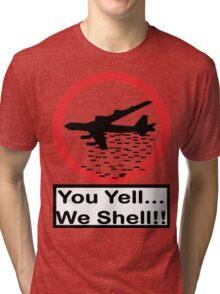 U Yell....We Shell Tri-blend T-Shirt