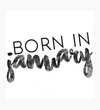 Born in January Photographic Print