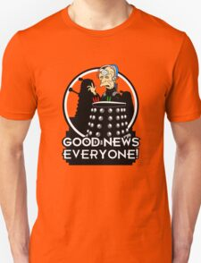 Good News Everyone! Unisex T-Shirt
