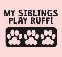 My Siblings Play Ruff Kids Tee