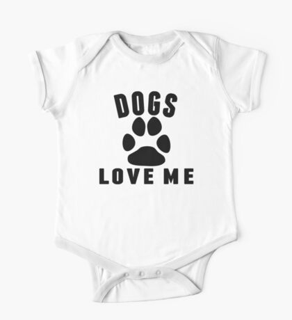 Dogs Love Me One Piece - Short Sleeve