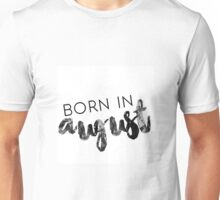 Born in August Unisex T-Shirt