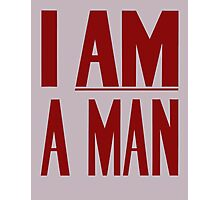 I Am A Man -- Civil Rights Poster Photographic Print