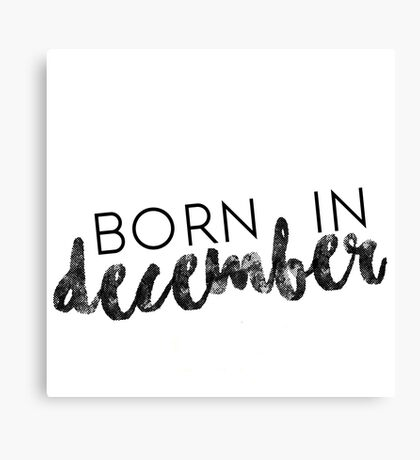 Born in December Canvas Print