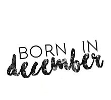 Born in December Photographic Print