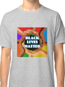 All lives matter when black lives matter Classic T-Shirt