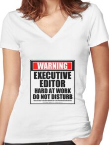 Warning Executive Editor Hard At Work Do Not Disturb Women's Fitted V-Neck T-Shirt