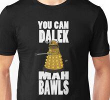 Dalek Mah Bawls Unisex T-Shirt