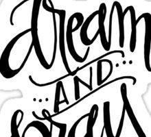 Dream & Pray Sticker