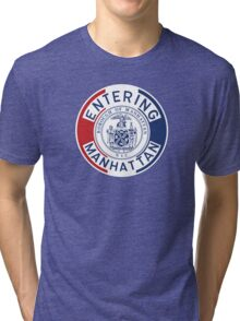 Entering Manhattan Sign, New York City, USA Tri-blend T-Shirt