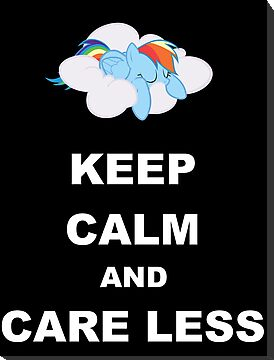 Keep Calm and Care Less by Xyler