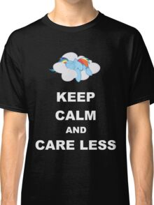 Keep Calm and Care Less Classic T-Shirt