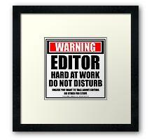 Warning Editor Hard At Work Do Not Disturb Framed Print
