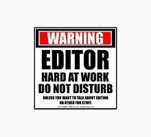 Warning Editor Hard At Work Do Not Disturb Unisex T-Shirt