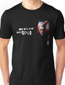 Never Mind Angel Here's Spike Unisex T-Shirt