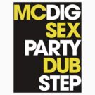 MCDIG SEX PARTY DUBSTEP by DropBass