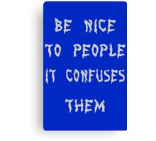 Be Nice To People Girls Canvas Print