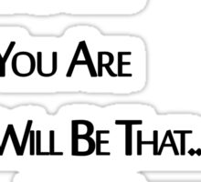 As you think you are... Sticker