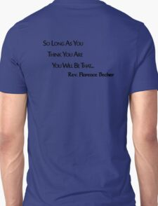 As you think you are... Unisex T-Shirt
