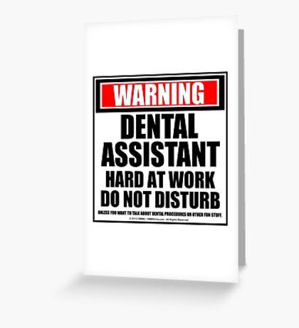 Warning Dental Hygienist Hard At Work Do Not Disturb Greeting Card