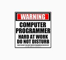 Warning Computer Programmer Hard At Work Do Not Disturb T-Shirt