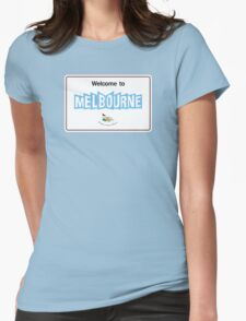 Welcome to Melbourne, Road Sign, Australia Womens Fitted T-Shirt