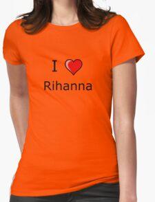i love Rihanna heart T-Shirt Womens Fitted T-Shirt