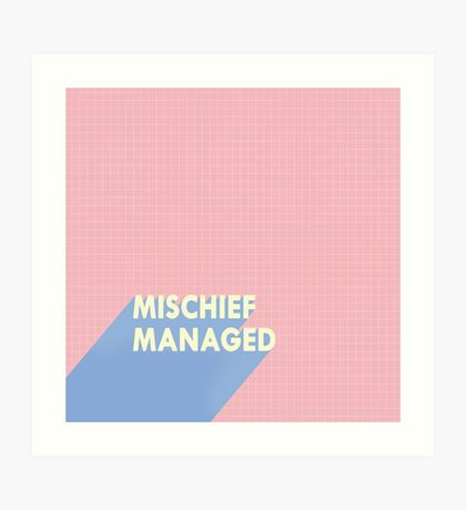 mischief managed.  Art Print