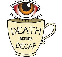 Death before Decaf by kaydubyahh