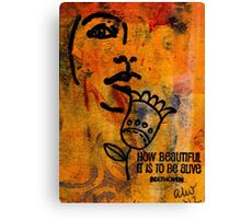 Being ALIVE Canvas Print