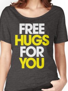 Free Hugs For You Women's Relaxed Fit T-Shirt